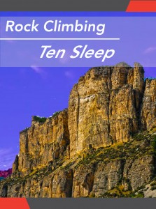 Ten Sleep Climbing Guidebook
